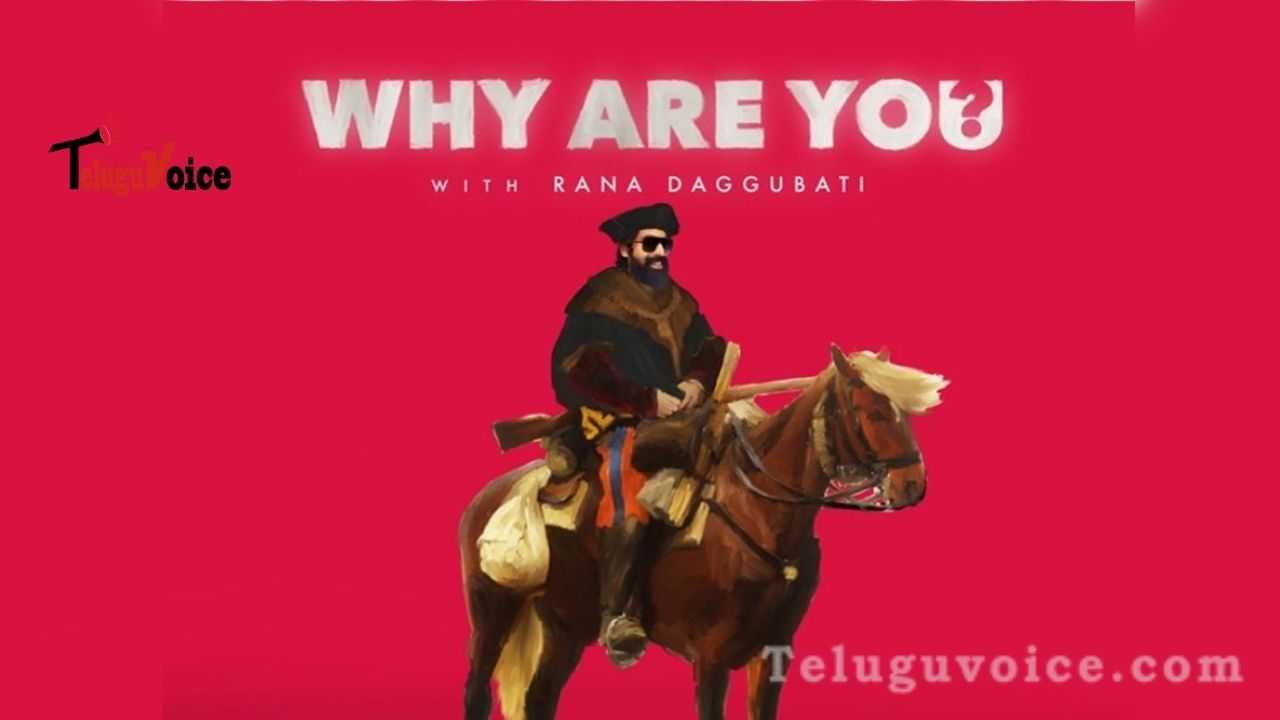 Rana Daggubati's New TV Show Why Are You? teluguvoice