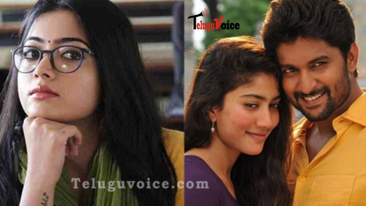 "Rashmika Mandanna Says ""No"" To Nani Cause Of Sai Pallavi teluguvoice"
